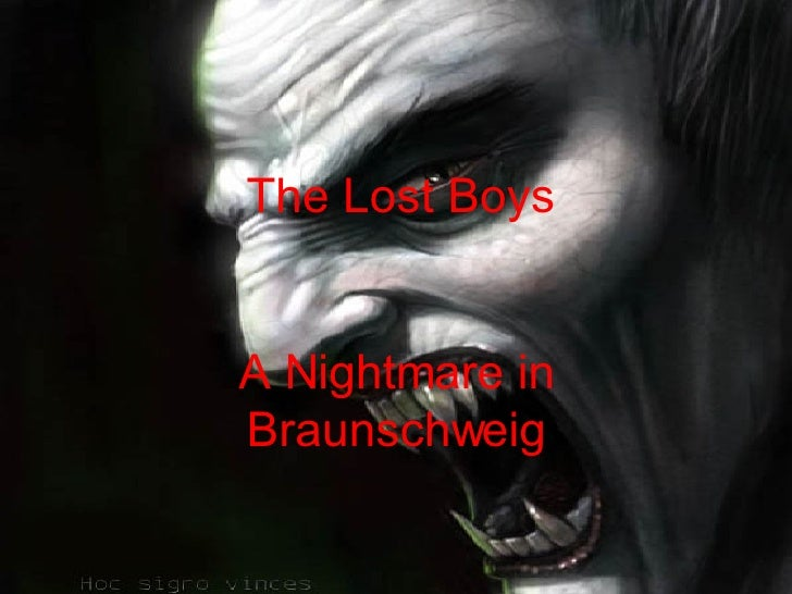 The Lost Boys A Nightmare in Braunschweig