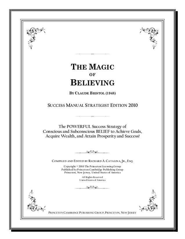 THE MAGIC OF  BELIEVING BY CLAUDE BRISTOL (1948)  SUCCESS MANUAL STRATEGIST EDITION 2010  The POWERFUL Success Strategy of...