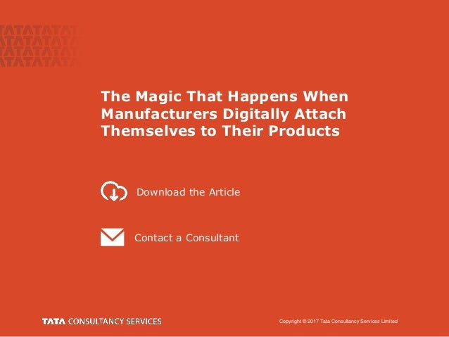 Copyright © 2017 Tata Consultancy Services Limited Contact a Consultant Download the Article The Magic That Happens When M...