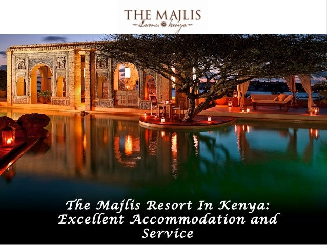 The Majlis Resort In Kenya:Excellent Accommodation and           Service