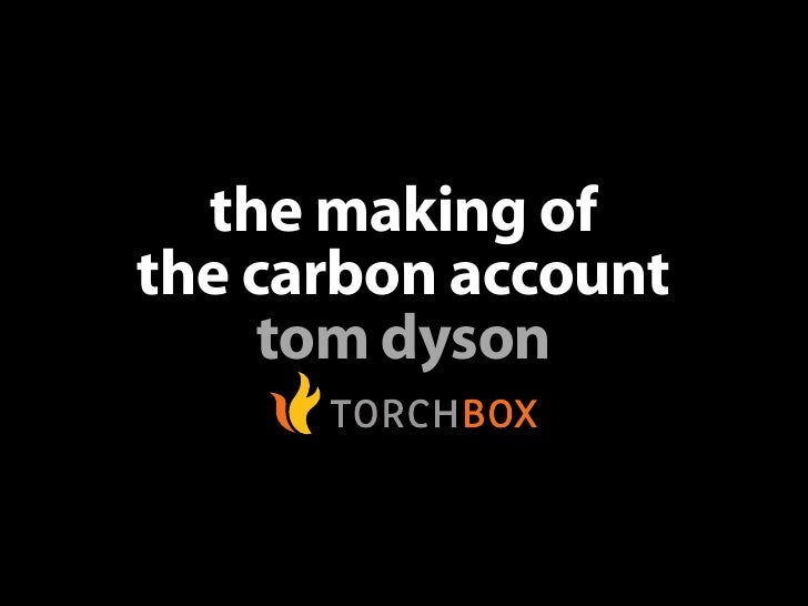 the making of the carbon account      tom dyson