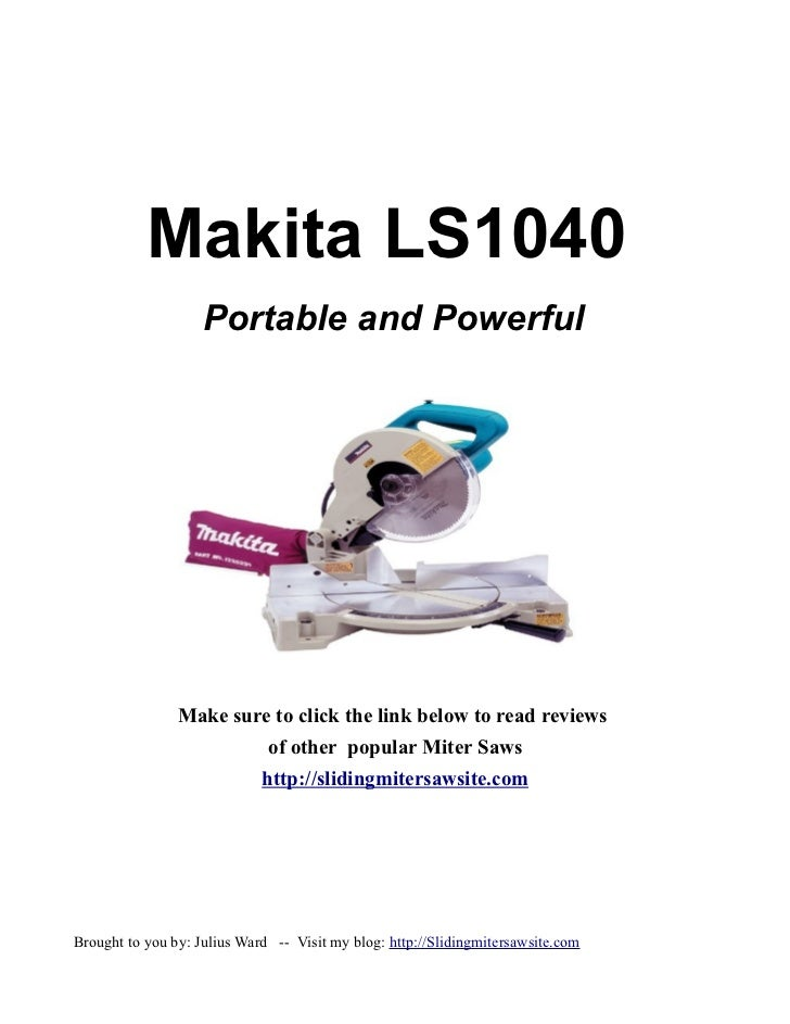Makita LS1040                    Portable and Powerful                Make sure to click the link below to read reviews   ...