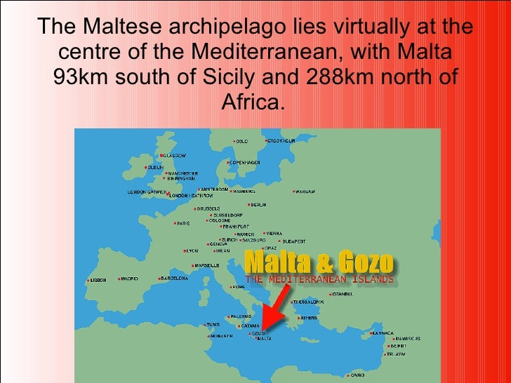 The Maltese archipelago lies virtually at the centre of the Mediterranean, with Malta 93km south of Sicily and 288km north...