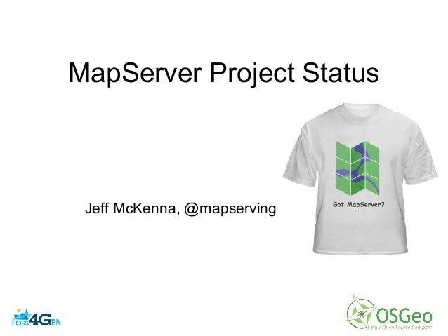 MapServer Project StatusJeff McKenna, @mapserving