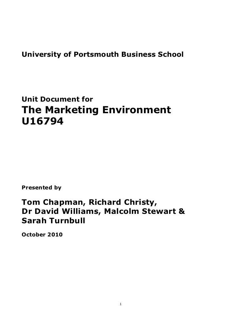 University of Portsmouth Business SchoolUnit Document forThe Marketing EnvironmentU16794Presented byTom Chapman, Richard C...