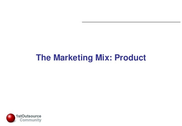 Slide: 1 The Marketing Mix: Product
