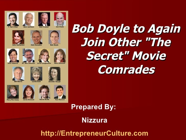 "Bob Doyle to Again Join Other ""The Secret"" Movie Comrades Prepared By:  Nizzura http://EntrepreneurCulture.com"