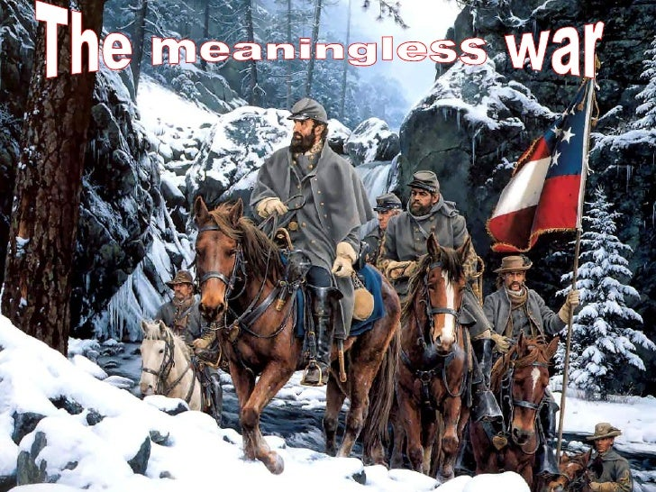 The meaningless war