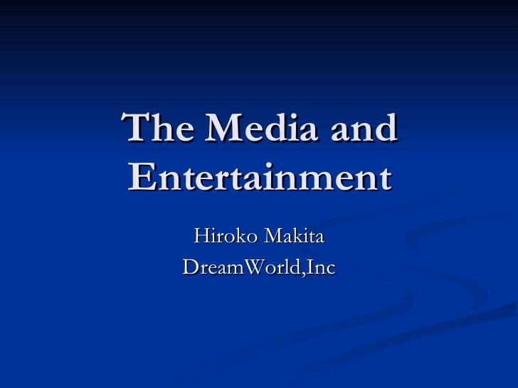 The Media and Entertainment Hiroko Makita DreamWorld,Inc