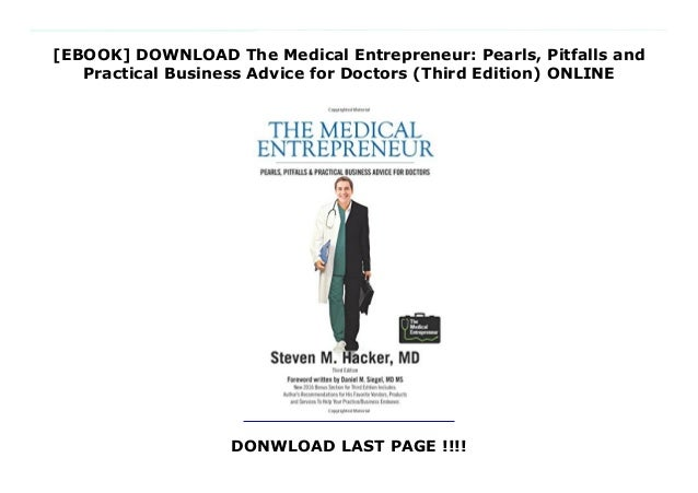 [EBOOK] DOWNLOAD The Medical Entrepreneur: Pearls, Pitfalls and Practical Business Advice for Doctors (Third Edition) ONLI...