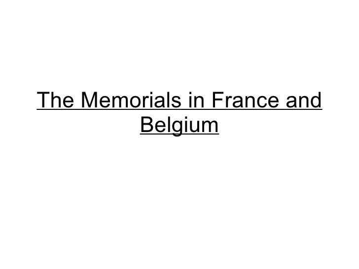 The Memorials in France and Belgium