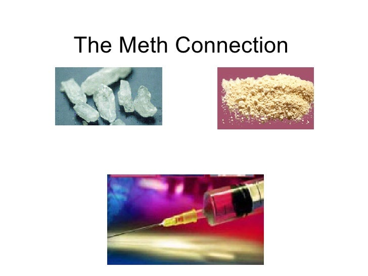 The Meth Connection