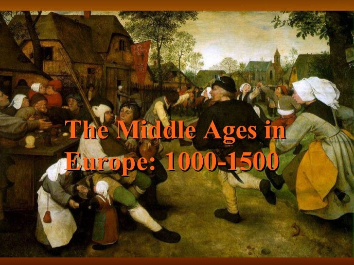 The Middle Ages in Europe:   1000-1500