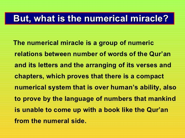 But, what is the numerical miracle?The numerical miracle is a group of numericrelations between number of words of the Qur...