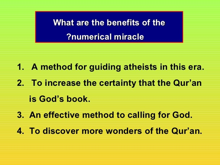 What are the benefits of the           ?numerical miracle1. A method for guiding atheists in this era.2. To increase the c...