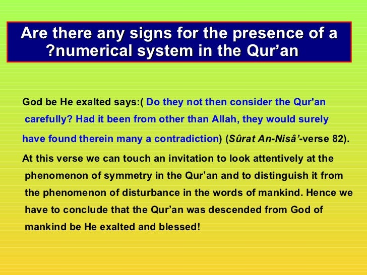 Are there any signs for the presence of a   ?numerical system in the Qur'anGod be He exalted says:( Do they not then consi...
