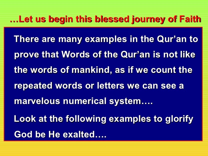 …Let us begin this blessed journey of Faith There are many examples in the Qur'an to prove that Words of the Qur'an is not...