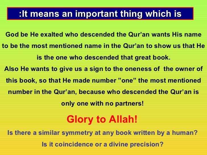 :It means an important thing which is God be He exalted who descended the Qur'an wants His nameto be the most mentioned na...