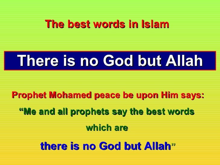 """The best words in Islam There is no God but AllahProphet Mohamed peace be upon Him says: """"Me and all prophets say the best..."""