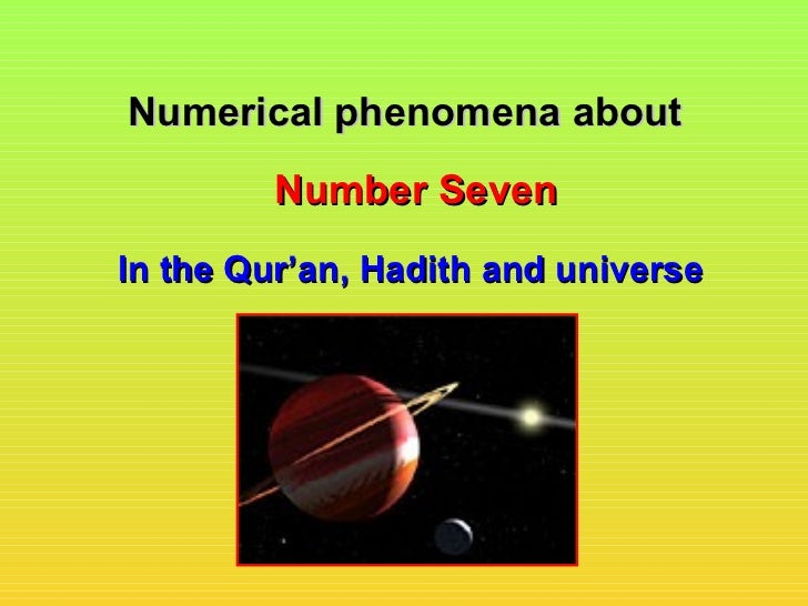 Numerical phenomena about         Number SevenIn the Qur'an, Hadith and universe