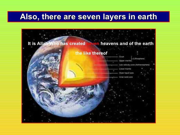 Also, there are seven layers in earth  It is Allah Who has created seven heavens and of the earth                       th...