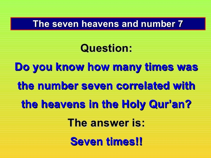 The seven heavens and number 7            Question:Do you know how many times wasthe number seven correlated with the heav...