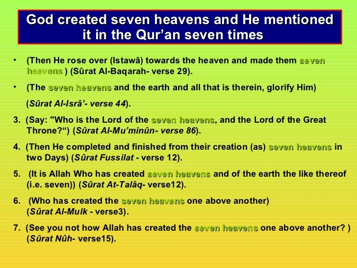 God created seven heavens and He mentioned            it in the Qur'an seven times•   (Then He rose over (Istawâ) towards ...