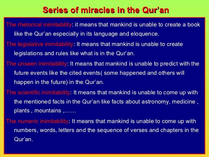 Series of miracles in the Qur'anThe rhetorical inimitability: it means that mankind is unable to create a book   like the ...
