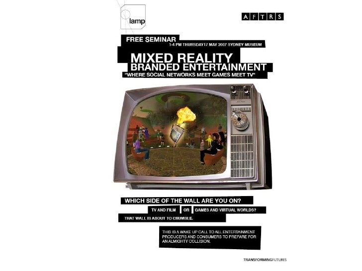 WELCOME TO MIXED REALITY     Gary Hayes, Director LAMP @ AFTRS & Head of MUVE, The Project Factory  gary.hayes@aftrs.edu.a...
