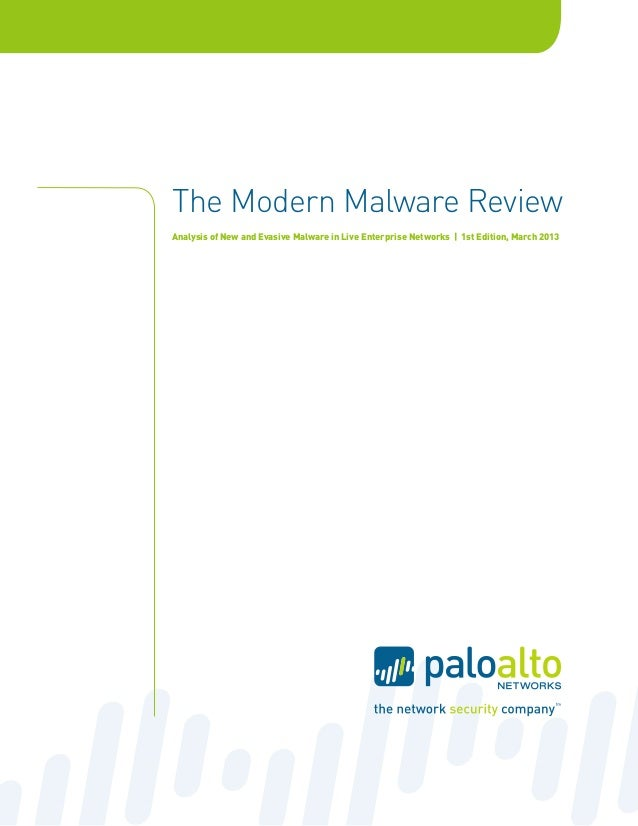 The Modern Malware ReviewAnalysis of New and Evasive Malware in Live Enterprise Networks | 1st Edition, March 2013