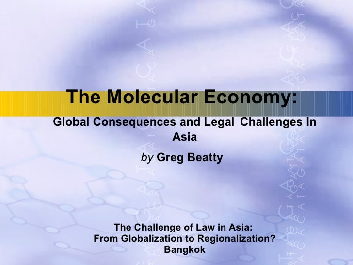 The Molecular Economy:  Global Consequences and Legal   Challenges In Asia by  Greg Beatty   The Challenge of Law in Asia:...