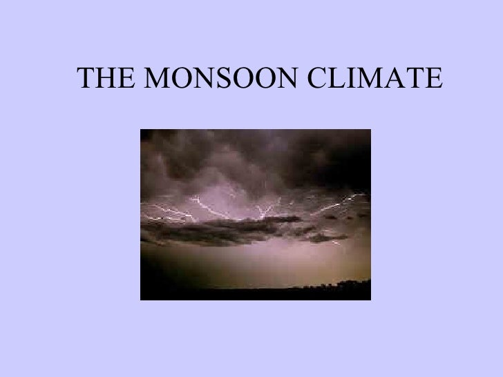 THE MONSOON CLIMATE