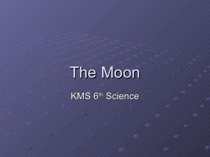 The Moon KMS 6 th  Science