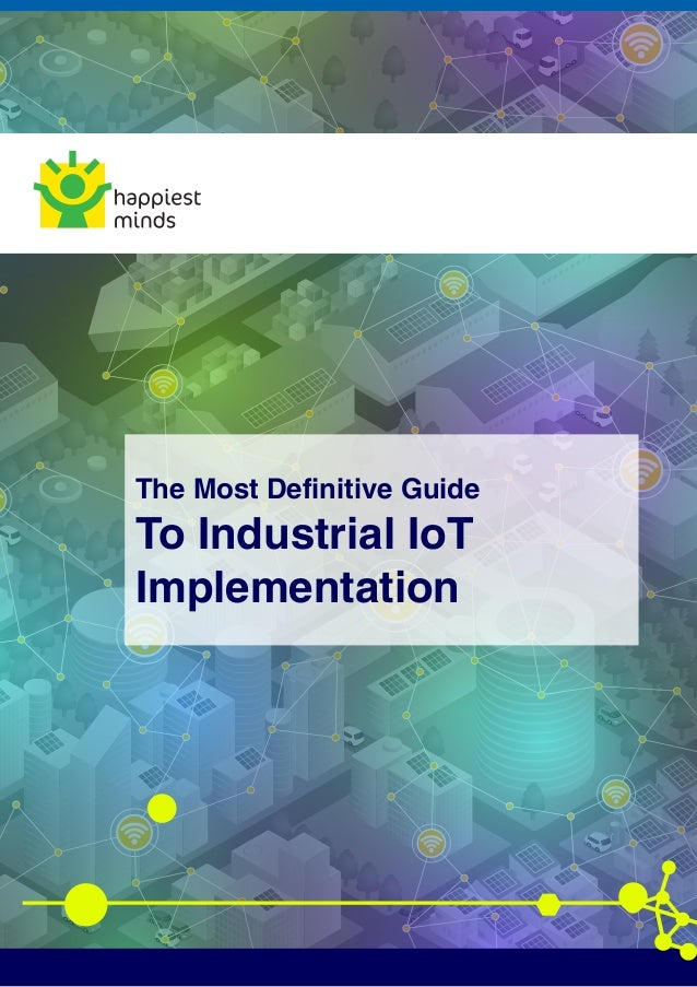 The Most Definitive Guide To Industrial IoT Implementation