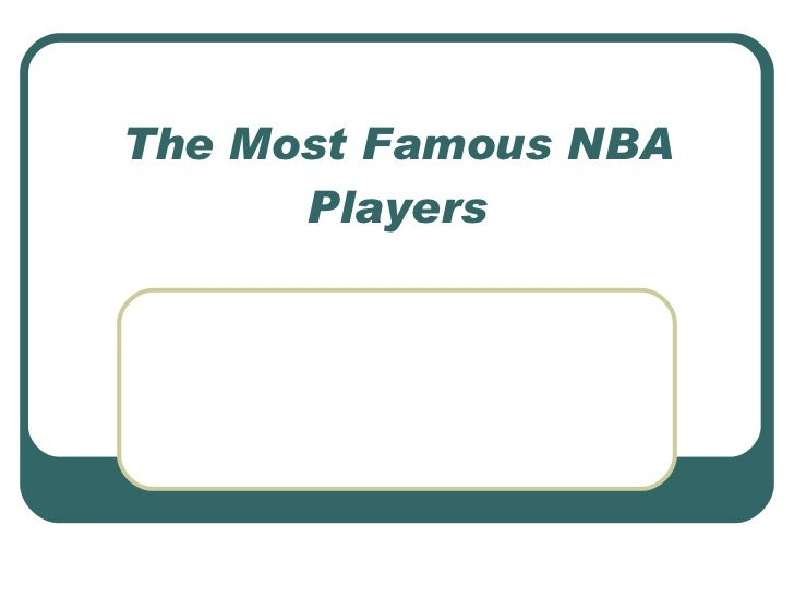 The Most Famous NBA Players