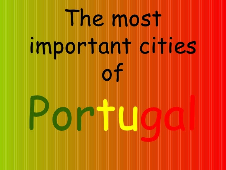 The most important cities of Por tu gal