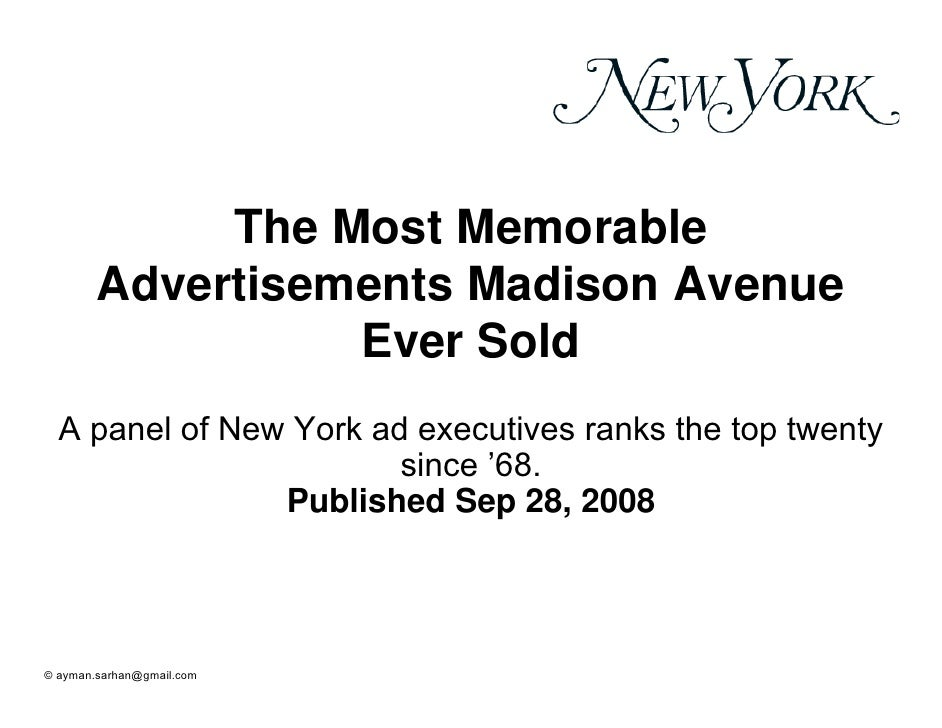 The Most Memorable         Advertisements Madison Avenue                   Ever Sold   A panel of New York ad executives r...