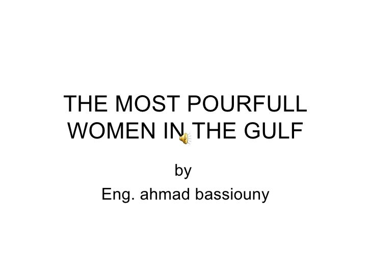 THE MOST POURFULL WOMEN IN THE GULF by  Eng. ahmad bassiouny