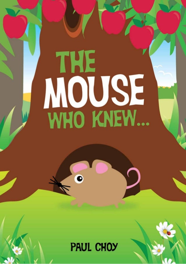 The Mouse That Knew Second Edition Paul Choy  Copyright © 2013 Pachworks  This work is licensed under the Creative Commons...