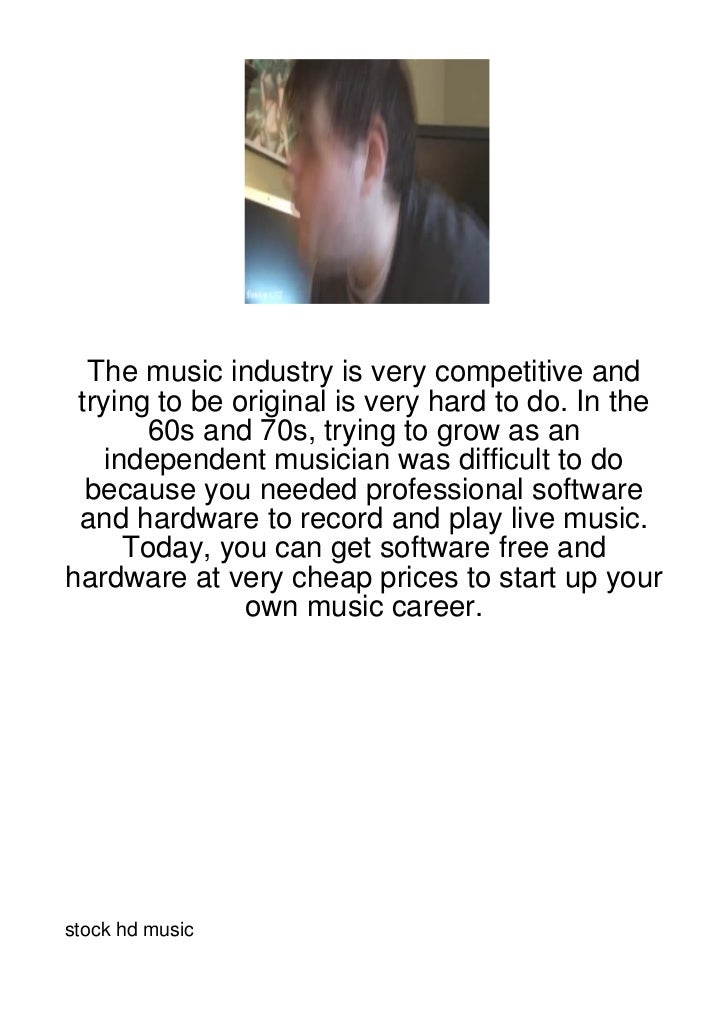 The music industry is very competitive and trying to be original is very hard to do. In the        60s and 70s, trying to ...