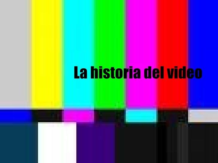 La historia del video