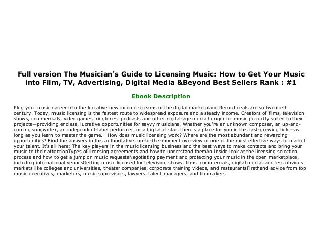 Advertising TV The Musicians Guide to Licensing Music: How to Get Your Music into Film Digital Media /& Beyond