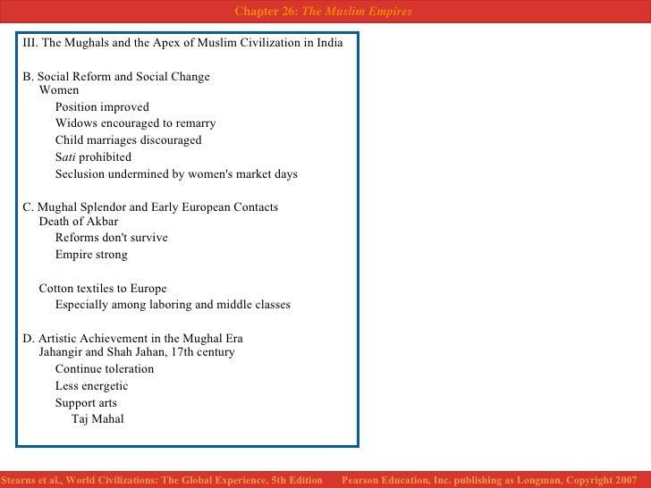 <ul><li>III. The Mughals and the Apex of Muslim Civilization in India </li></ul><ul><li> </li></ul><ul><li>B. Social Refo...