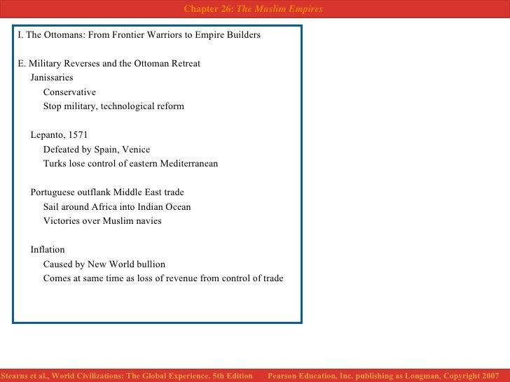 <ul><li>I. The Ottomans: From Frontier Warriors to Empire Builders </li></ul><ul><li> </li></ul><ul><li>E. Military Rever...