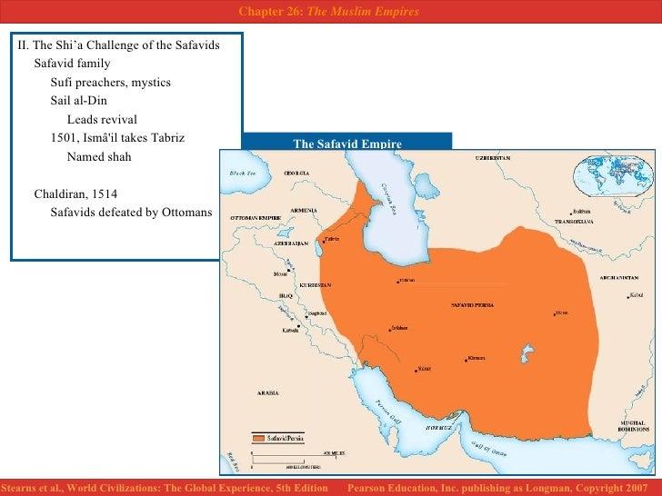 <ul><li>II. The Shi'a Challenge of the Safavids </li></ul><ul><li>Safavid family </li></ul><ul><li>Sufi preachers, mystics...