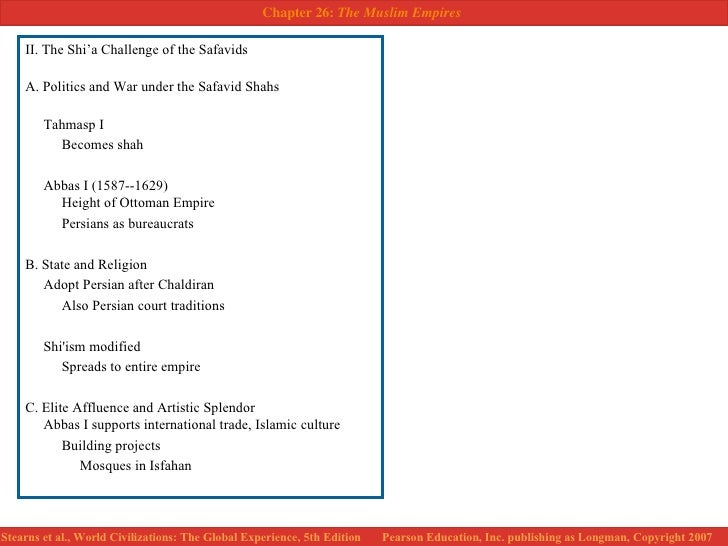 <ul><li>II. The Shi'a Challenge of the Safavids </li></ul><ul><li>A. Politics and War under the Safavid Shahs </li></ul><u...
