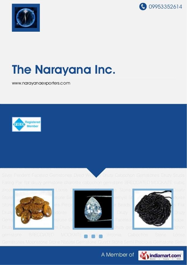 09953352614A Member ofThe Narayana Inc.www.narayanaexporters.comCabochon Gemstones Precious Stones Gemstone Beads Semi Pre...