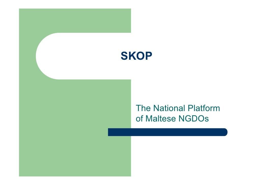 SKOP     The National Platform  of Maltese NGDOs