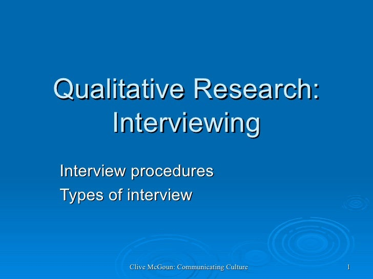 Qualitative Research: Interviewing Interview procedures Types of interview
