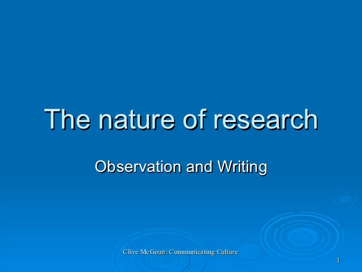 The nature of research Observation and Writing